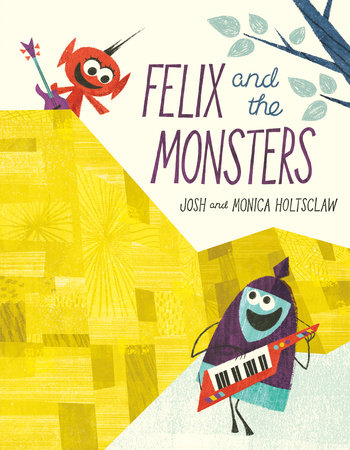 Felix and the Monsters by Monica Holtsclaw