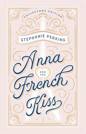Anna and the French Kiss Collector's Edition by Stephanie Perkins