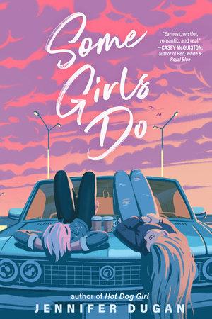Some Girls Do by Jennifer Dugan
