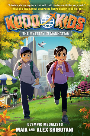 Kudo Kids: The Mystery in Manhattan by Alex Shibutani, Maia Shibutani and Michelle Schusterman