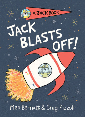 Jack Blasts Off by Mac Barnett