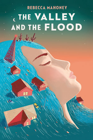 The Valley and the Flood by Rebecca Mahoney