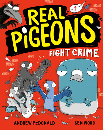 Real Pigeons Fight Crime (Book 1) by Andrew McDonald