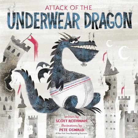 Attack of the Underwear Dragon by Scott Rothman