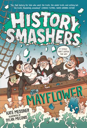 History Smashers: The Mayflower by Kate Messner; illustrated by Dylan Meconis
