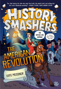 History Smashers: The American Revolution