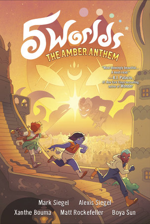 5 Worlds Book 4: The Amber Anthem by Mark Siegel and Alexis Siegel