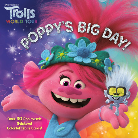 Poppy's Big Day! (DreamWorks Trolls World Tour) by Random House