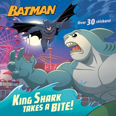King Shark Takes a Bite! (DC Super Heroes: Batman) by John Sazaklis