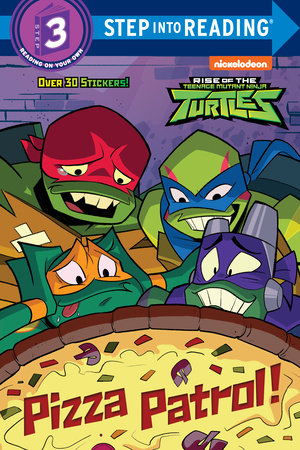 Pizza Patrol! (Rise of the Teenage Mutant Ninja Turtles) by Christy Webster