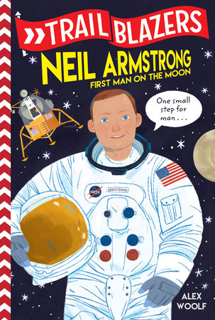 Trailblazers: Neil Armstrong by Alex Woolf