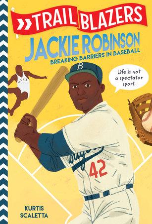 Trailblazers: Jackie Robinson by Kurtis Scaletta