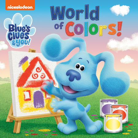 World of Colors! (Blue's Clues & You) by Random House
