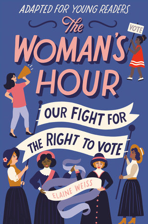 The Woman's Hour (Adapted for Young Readers) by Elaine Weiss