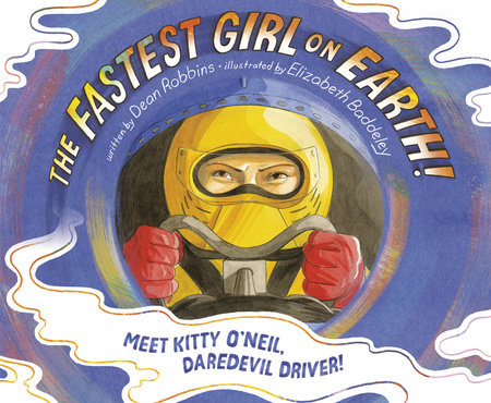 The Fastest Girl on Earth! by Dean Robbins