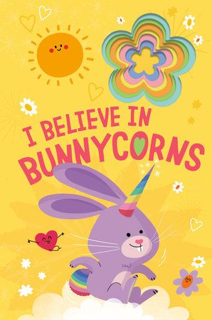 I Believe in Bunnycorns by Danielle McLean
