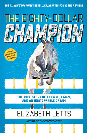 The Eighty-Dollar Champion (Adapted for Young Readers) by Elizabeth Letts