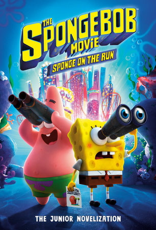 The SpongeBob Movie: Sponge on the Run: The Junior Novelization (SpongeBob  SquarePants) by David Lewman