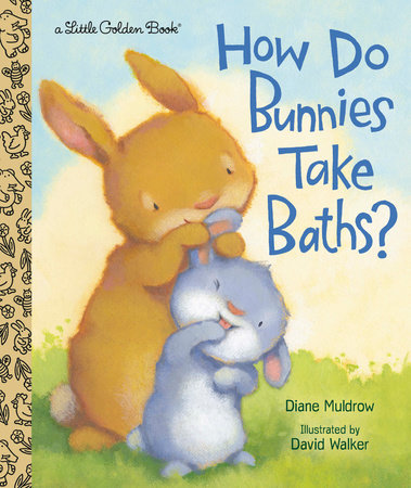 How Do Bunnies Take Baths? by Diane Muldrow