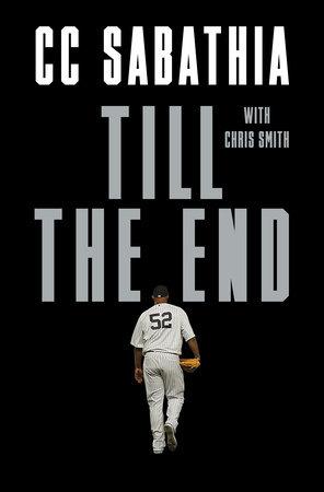 Till the End by CC Sabathia and Chris Smith