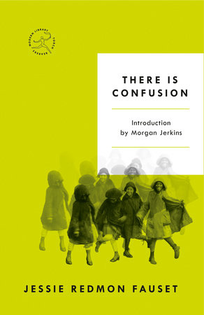 There Is Confusion by Jessie Redmon Fauset