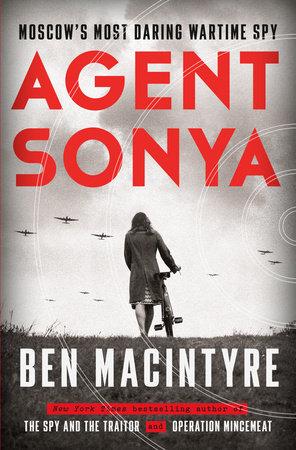 Agent Sonya by Ben Macintyre