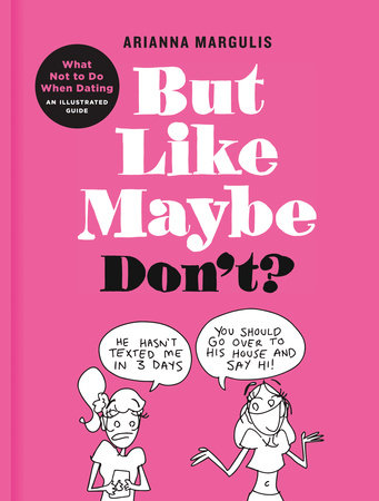 But Like Maybe Don't? by Arianna Margulis