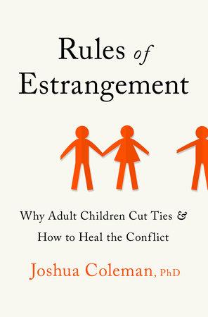 Rules of Estrangement by Joshua Coleman, PhD