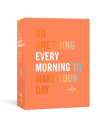 Do One Thing Every Morning to Make Your Day by Robie Rogge and Dian G. Smith