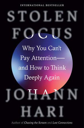 Stolen Focus by Johann Hari
