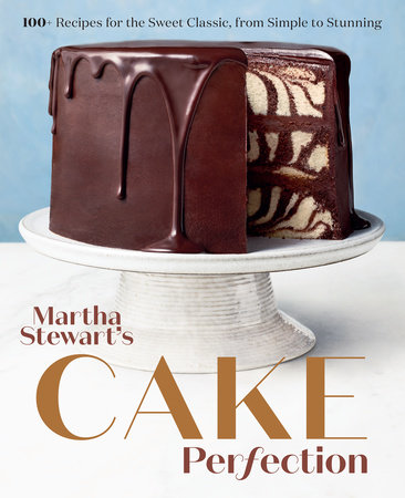Martha Stewart's Cake Perfection by Editors of Martha Stewart Living
