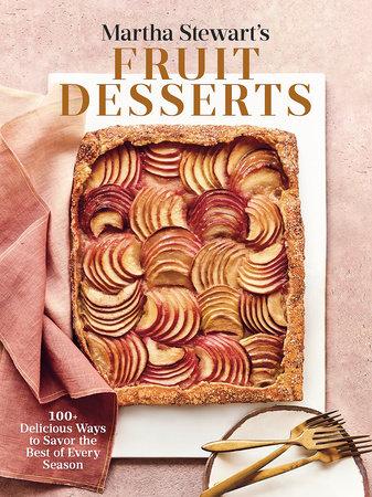 Martha Stewart's Fruit Desserts by Editors of Martha Stewart Living and Martha Stewart