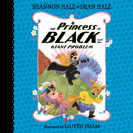 The Princess in Black and the Giant Problem by Shannon Hale,Dean Hale