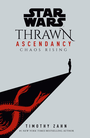 Star Wars: Thrawn Ascendancy (Book I: Chaos Rising) by Timothy Zahn