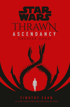 Star Wars: Thrawn Ascendancy (Book II: Greater Good) by Timothy Zahn