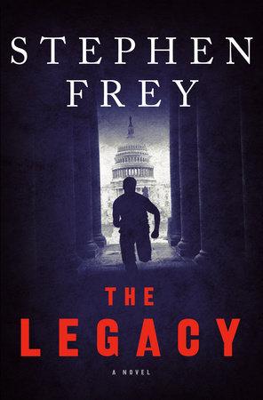 The Legacy by Stephen W. Frey