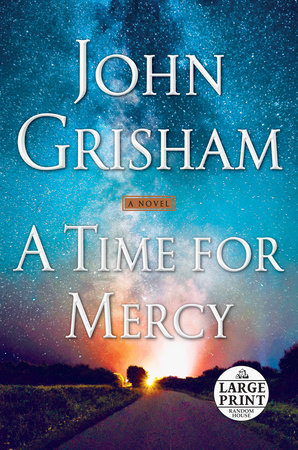 A Time for Mercy by John Grisham: 9780385545969 | PenguinRandomHouse.com:  Books