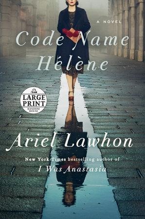 Code Name Hélène by Ariel Lawhon