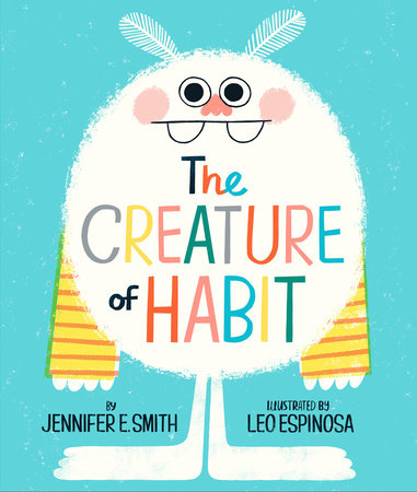The Creature of Habit by Jennifer E. Smith