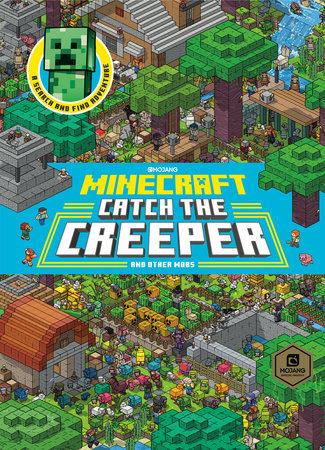 Catch the Creeper! (Minecraft) by Stephanie Milton