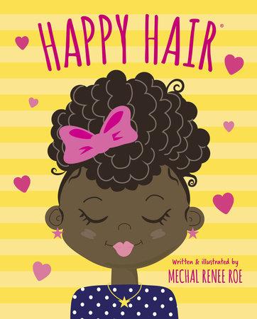 Happy Hair by Mechal Renee Roe