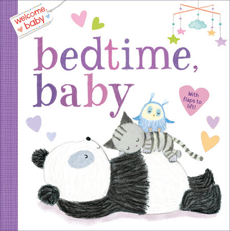 Welcome, Baby: Bedtime, Baby by Dubravka Kolanovic