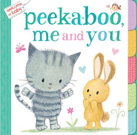 Welcome, Baby: Peek-A-Boo, Me and You by Dubravka Kolanovic