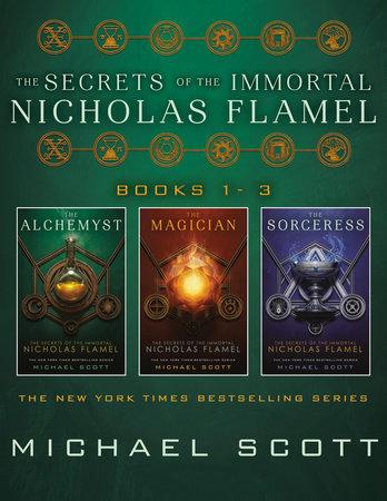The Secrets of the Immortal Nicholas Flamel, Books 1-3 by Michael Scott