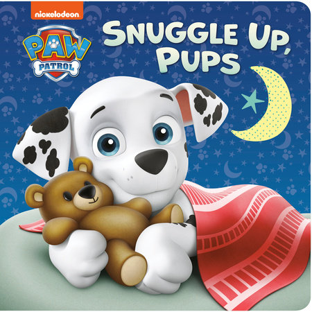 Snuggle Up, Pups (PAW Patrol) by Tex Huntley