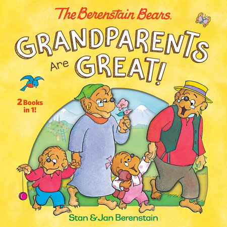 Grandparents Are Great! (The Berenstain Bears) by Stan Berenstain and Jan Berenstain