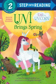 Uni Brings Spring (Uni the Unicorn)