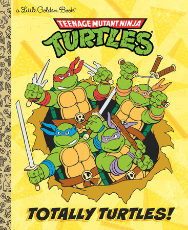 Totally Turtles! (Teenage Mutant Ninja Turtles) by Matthew J. Gilbert