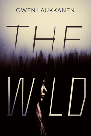 The Wild by Owen Laukkanen