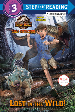 Lost in the Wild! (Jurassic World: Camp Cretaceous) by Steve Behling